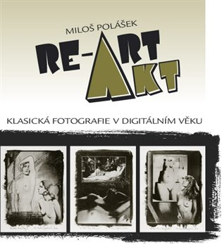 Akt / RE-ART - Miloš Polášek | Booksquad.ink