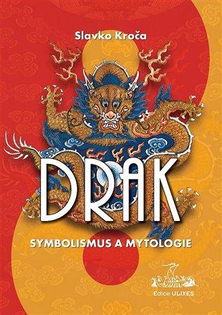 Drak:Symbolismus a mytologie - Slavko Kroča | Booksquad.ink