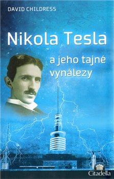 Obálka titulu Nikola Tesla a jeho tajné vynálezy