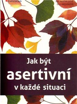 Obálka titulu Jak být asertivní  v každé situaci