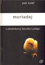Mortadej s předmluvou Arnošta Lustiga