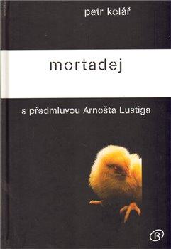 Obálka titulu Mortadej s předmluvou Arnošta Lustiga