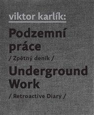 Podzemní práce / Underground Work