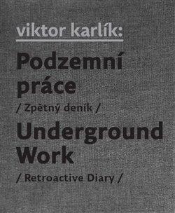Obálka titulu Podzemní práce / Underground Work
