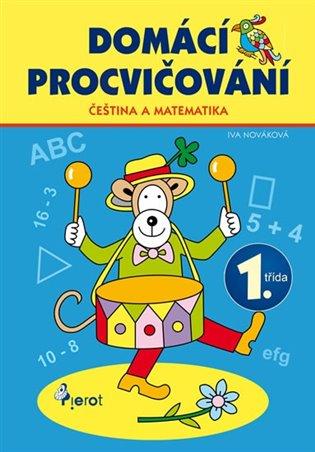 Čeština a matematika 1. třída:Domácí procvičování - Iva Nováková | Booksquad.ink