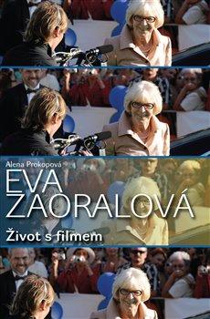 Obálka titulu Eva Zaoralová - Život s filmem