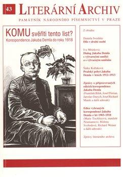 Obálka titulu Komu svěřiti tento list? – Korespondence Jakuba Demla do roku 1918