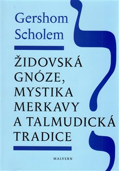 Obálka titulu Židovská gnóze, mystika merkavy a talmudická tradice