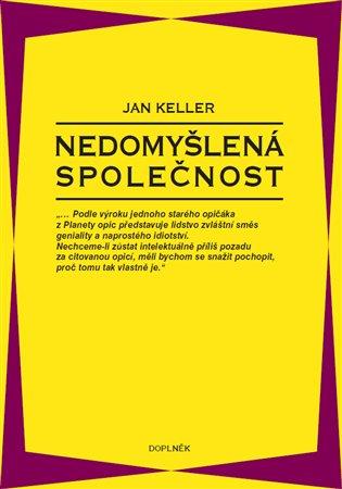 Nedomyšlená společnost - Jan Keller | Booksquad.ink