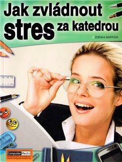 Obálka titulu Jak zvládnout stres za katedrou