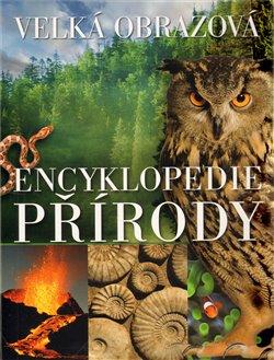 Obálka titulu Velká obrazová encyklopedie přírody