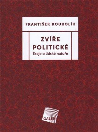 ZVÍŘE POLITICKÉ/ESEJE O LIDSKÉ NÁTUŘE