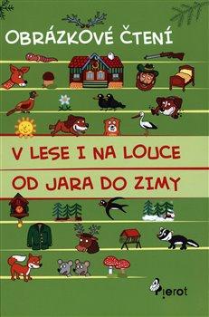 Obálka titulu V lese i na louce od jara do zimy - Obrázkové čtení