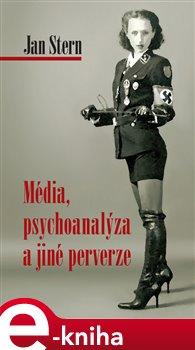 Obálka titulu Média, psychoanalýza a jiné perverze