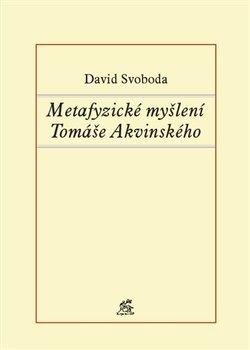 Obálka titulu Metafyzické myšlení Tomáše Akvinského
