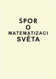 Spor o matematizaci světa