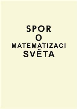Obálka titulu Spor o matematizaci světa