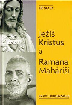 Obálka titulu Ježíš Kristus a Ramana Maháriši
