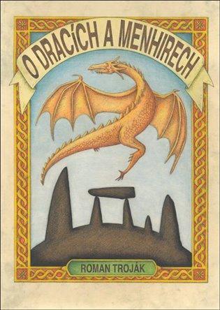 O dracích a menhirech - Roman Troják | Booksquad.ink