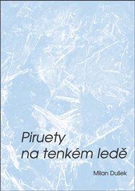 Piruety na tenkém ledě