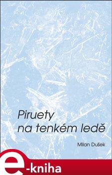 Obálka titulu Piruety na tenkém ledě