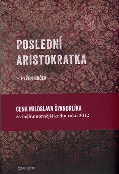 Obálka titulu Poslední aristokratka