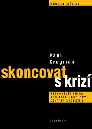Skoncovat s krizí - Paul Krugmann | Booksquad.ink