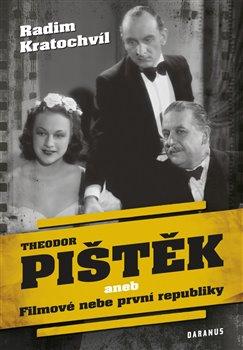 Obálka titulu Theodor Pištěk aneb Filmové nebe první republiky