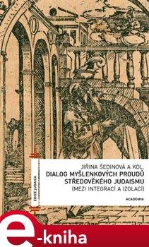 Obálka titulu Dialog myšlenkových proudů středověkého judaismu