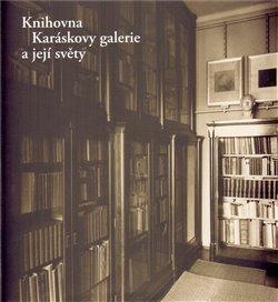Obálka titulu Knihovna Karáskovy galerie a její světy