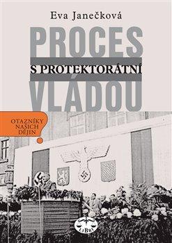 Obálka titulu Proces s protektorátní vládou