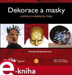 Dekorace a masky. Tvoříme z modelovací látky
