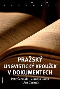 Obálka titulu Pražský lingvistický kroužek v dokumentech