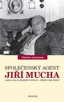 Obálka titulu Společenský agent Jiří Mucha