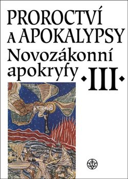 Obálka titulu Proroctví a apokalypsy - Novozákonní apokryfy III