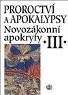 Obálka knihy Proroctví a apokalypsy - Novozákonní apokryfy III