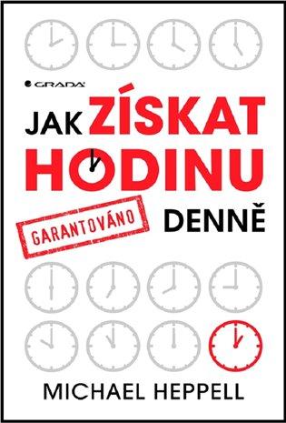 Jak získat hodinu denně:Garantováno - Michael Heppell   Booksquad.ink