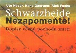 Obálka titulu Schwarzheide - Nezapomeňte!
