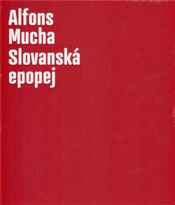 Obálka titulu Alfons Mucha - Slovanská epopej