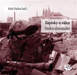 Obálka titulu Zápisky o Válce česko-slovenské
