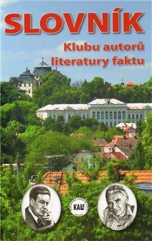 Obálka titulu Slovník Klubu autorů literatury faktu