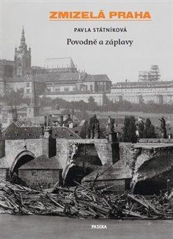 Obálka titulu Zmizelá Praha-Povodně a záplavy