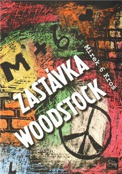 Obálka titulu Zastávka Woodstock