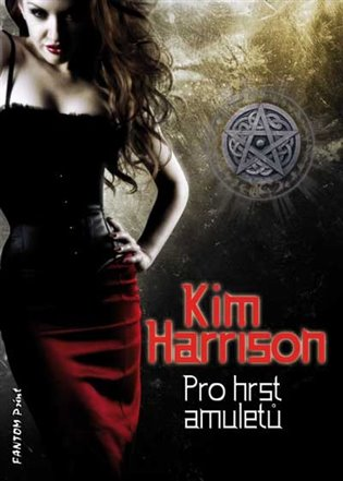 Pro hrst amuletů - Kim Harrison | Booksquad.ink