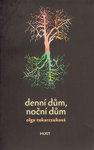 Denní dům, noční dům - Olga Tokarczuková   Booksquad.ink