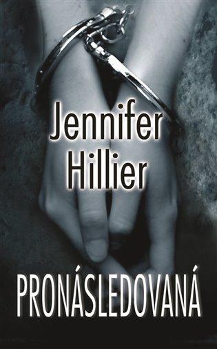 Pronásledovaná - Jennifer Hillier | Booksquad.ink
