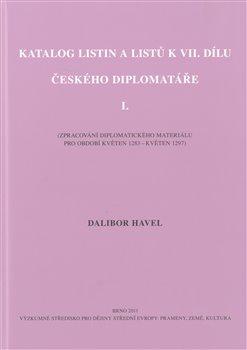 Obálka titulu Katalog listin a listů k VII. dílu Českého diplomatáře I.