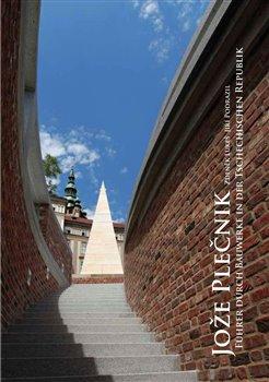 Obálka titulu Jože Plečnik - führer durch Bauwerke in der Tschechischen Republik
