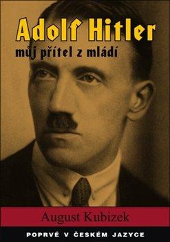 Obálka titulu Adolf Hitler - můj přítel z mládí