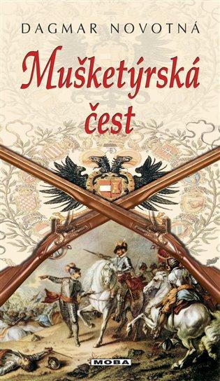 Mušketýrská čest - Dagmar Novotná   Booksquad.ink